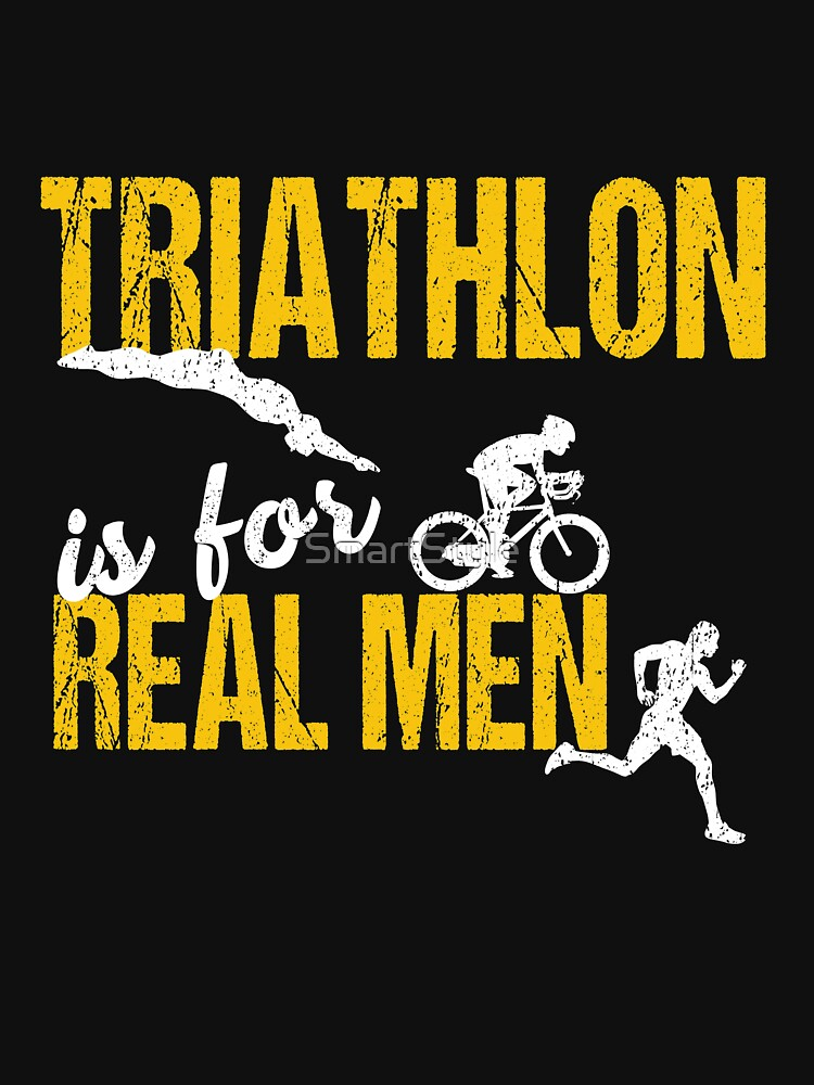 Triathlon Is For Real Men by SmartStyle
