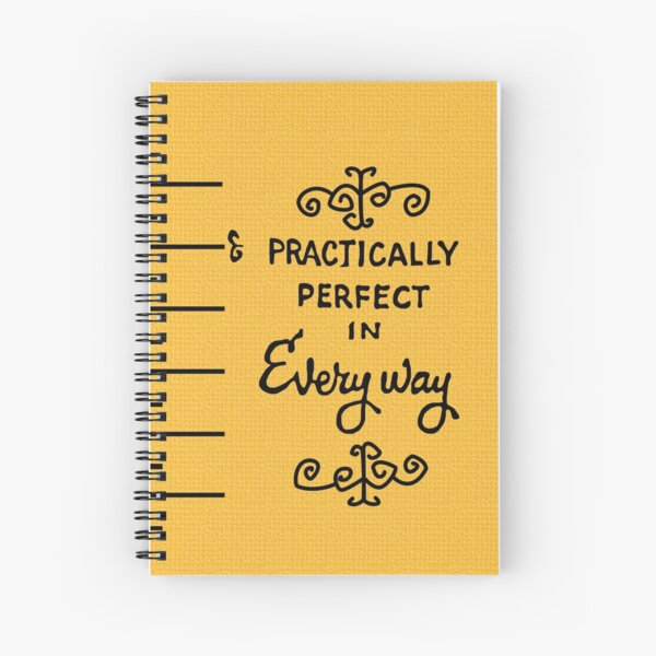 practically perfect Spiral Notebook