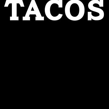 Tacos Funny by with-care