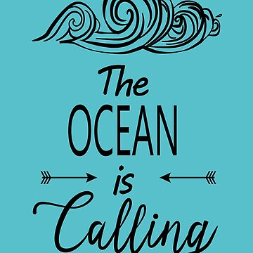 The Ocean Is Calling Great Fashion T-Shirt by andalit