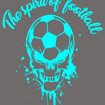 The Spirit Of Football Great Fashion T-Shirt With Skeleton  by andalit