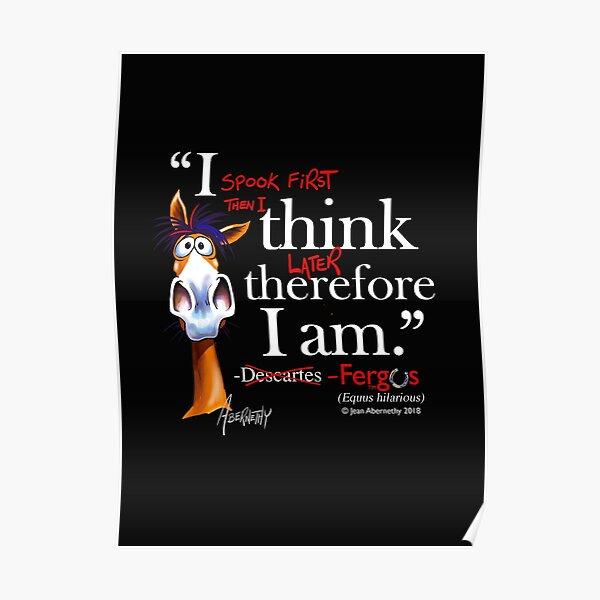 Fergus the Horse: Descartes (white) Poster