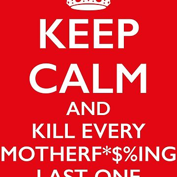 Keep Calm and Kill by moviemaniacs