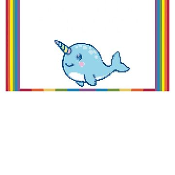 Bitches Whatever Narwhal by racooon