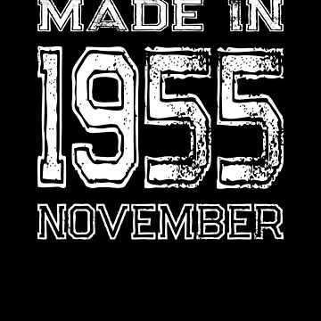 Birthday Celebration Made In November 1955 Birth Year by FairOaksDesigns