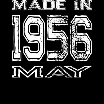 Birthday Celebration Made In May 1956 Birth Year by FairOaksDesigns