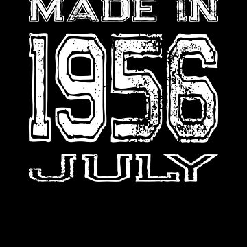 Birthday Celebration Made In July 1956 Birth Year by FairOaksDesigns