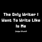 I Want To Write Like Me by SisterQuill