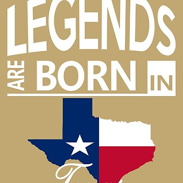 Texas Born Legends Birthday Christmas Gift by smily-tees