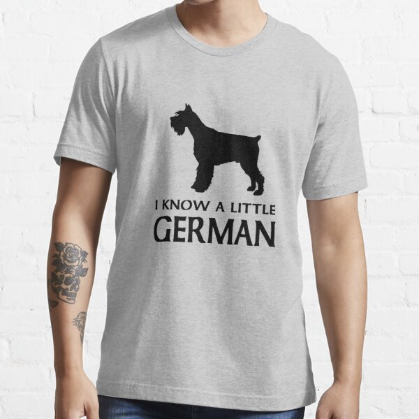 I know a little German - Miniature Schnauzer Essential T-Shirt