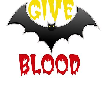 Give Blood Halloween Vampire Bat  by Rightbrainwoman