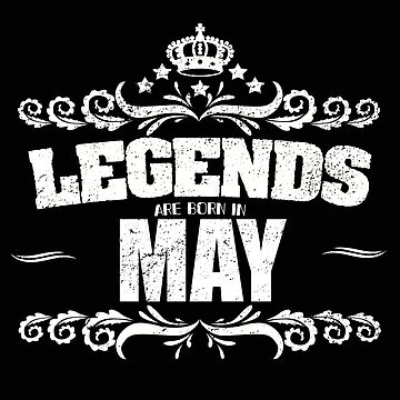 May Birth Month Design - Legends Are Born In May by kudostees