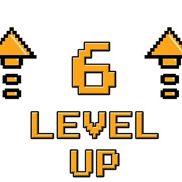Level 6 Up by PaunLiviu