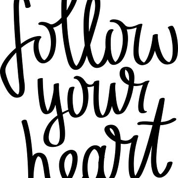 Follow Your Heart by ProjectX23