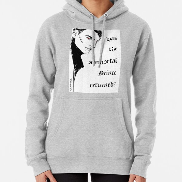 has the immortal prince returned? Pullover Hoodie