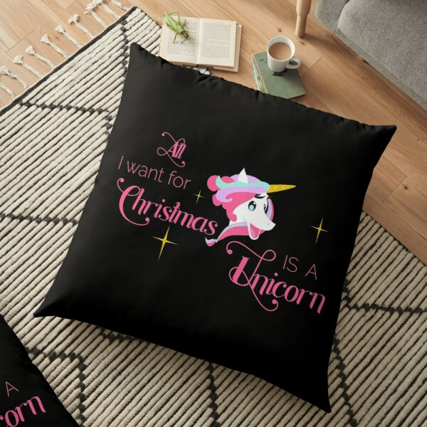 All I Want for Christmas Is a Unicorn Floor Pillow