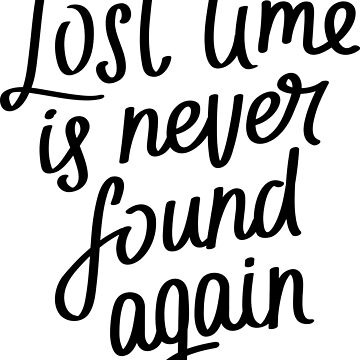 Lost Time is Never Found Again by ProjectX23