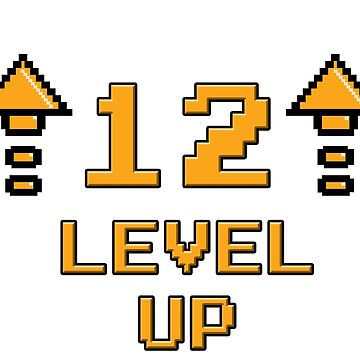 Level 12 Up by PaunLiviu