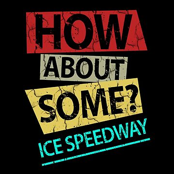 Ice Speedway T-Shirt & Gift Idea by larry01