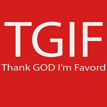 Thank GOD I'm Favored Funny Gift T Shirt by EurekaDesigns