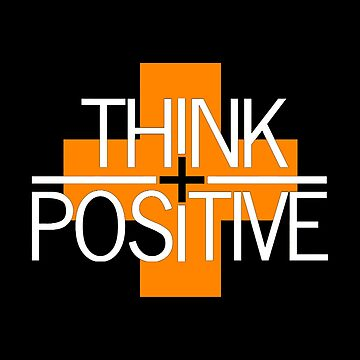 Movitational Gift - Think Positive by FDST-shirts