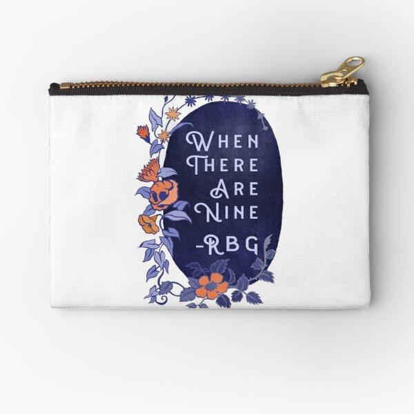 When There Are Nine - Ruth Bader Ginsburg Zipper Pouch