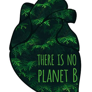 there is no planet B - green by FandomizedRose