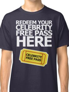 Celebrity Free Pass Redemption (dark shirt variant) Classic T-Shirt