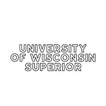 University of Wisconsin Superior - Style 13 by caroowens