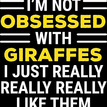 Cute Giraffe Lover Obsessed With Giraffes T-shirt by zcecmza