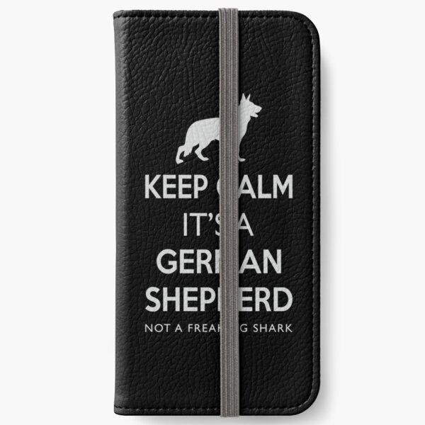 Keep Calm It's A German Shepherd Not A Freaking Shark  iPhone Wallet