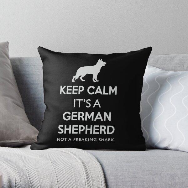 Keep Calm It's A German Shepherd Not A Freaking Shark  Throw Pillow