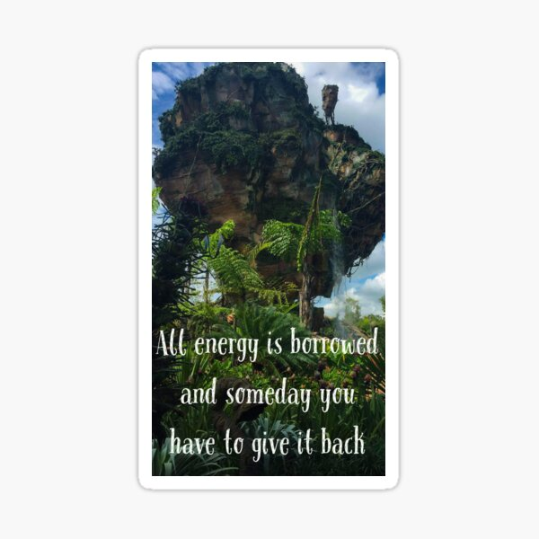 All Energy is Borrowed and Someday You Have to Give it Back Sticker