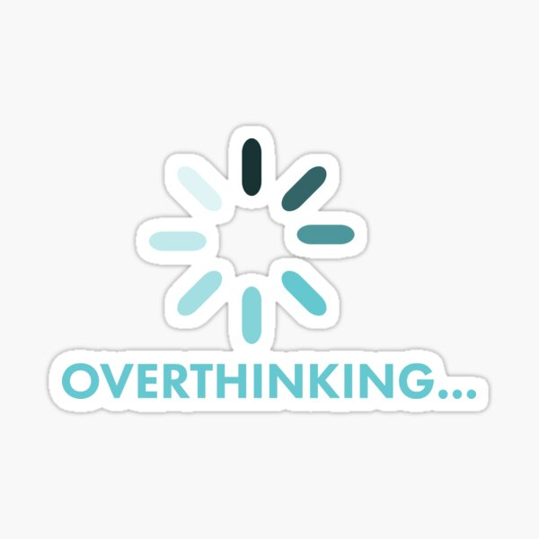 Overthinking... - Brain Buffering for Over Thinkers - Stickers, T-Shirts, and More Sticker
