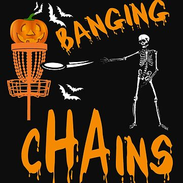 Disc Golf Funny Halloween Skeleton Banging Chains by normaltshirts