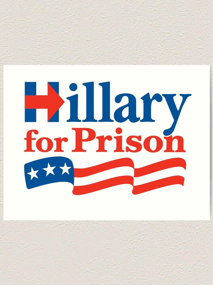 Alternate view of Hillary For Prison Art Print