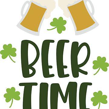 Beer Time - St. Patricks Day by greenoriginals