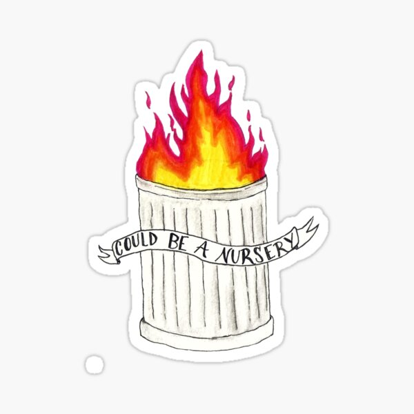 On Fire Garbage Can... Could Be a Nursery Sticker