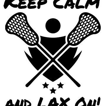 Lacrosse Keep Calm and LAX On Lacrosse Player by KanigMarketplac