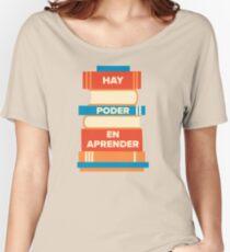 Hay poder en aprender  Women's Relaxed Fit T-Shirt