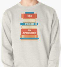 Hay poder en aprender  Pullover Sweatshirt