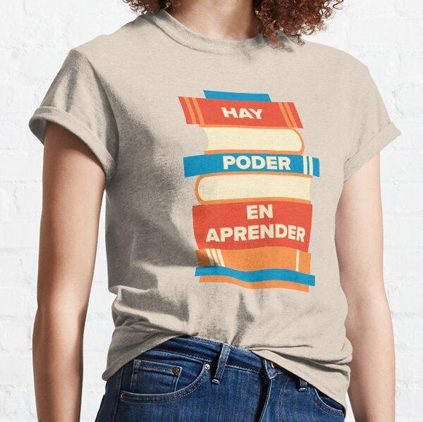 Hay poder en aprender  Classic T-Shirt