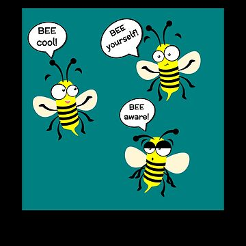 Bee Cool, Bee Yourself, Bee Aware by DogBoo