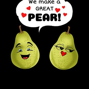 We Make A Great Pear by DogBoo