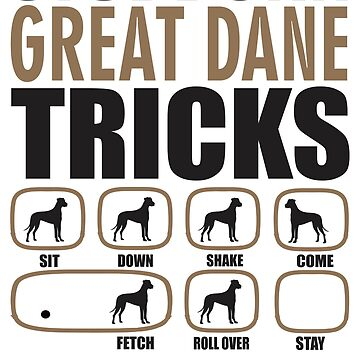 Stubborn Great Dane Tricks T shirt Perfect Gift For Great Dane Dog Lovers by funnyguy