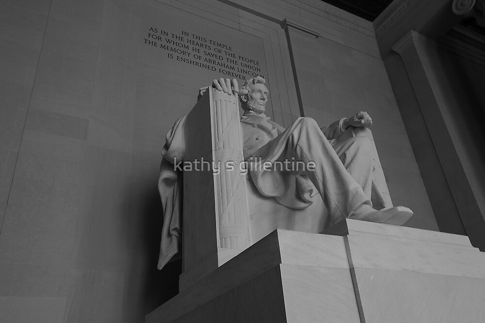 Lincoln Memorial by kathy s gillentine