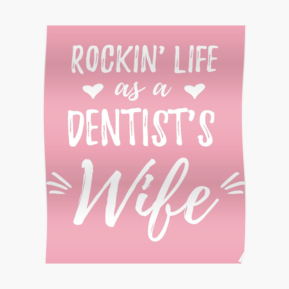 Womens Rockin' Life as a Dentist's Wife Shirt Dentist Wife Tee Gift | Poster