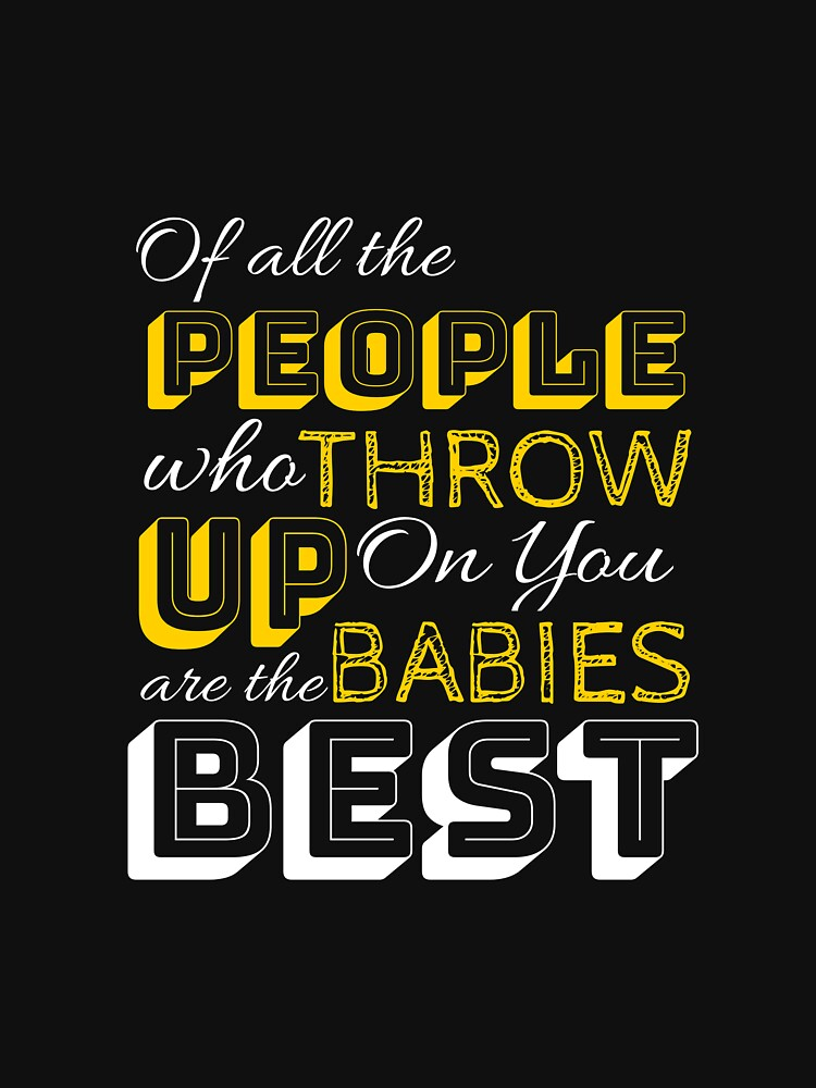 Of All The People Who Throw Up On You Babies Are the Best Baby Shower by CreativeStrike