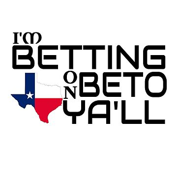 Im Betting On Beto Turn Texas Blue Senate Midterm Election by CreativeStrike