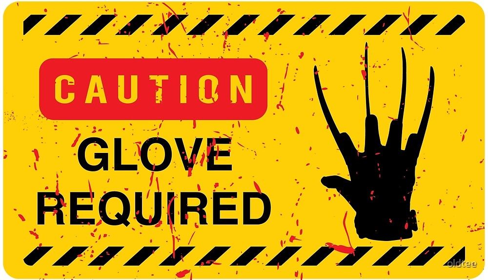 Caution Glove required by oldtee